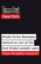 TimeOut New York named Bridal Styles Boutique as one of New Yorks top bridal sample sales and called us an outer  Brooklyn treasure